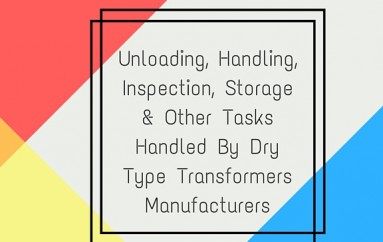 Uploading or Moving and Other Tasks Handled By Dry Type Transformers Manufacturers