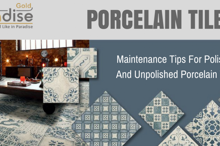 Maintenance Tips For Polished And Unpolished Porcelain Tiles India